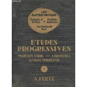 Etudes Progressives / Progressive Studies / Et�denschule / Estudios Progresivos - Volume 1. de Ferte A.