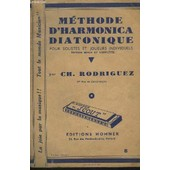 Methode D'harmonica Diatonique - Pour Solistes Et Joueurs Individuels - 9� Edition. de Rodriguez Ch.