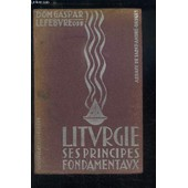 Liturgie. Ses Principes Fondamentaux. de Dom. Lefebvre Gaspar