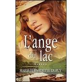 L'ange Du Lac. L'enfant Des Neiges, Tome 6 de Marie-Bernadette Dupuy
