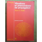 Vibrations Et Ph�nom�nes De Propagation - Tome 2 : Ondes de Jean-Paul Mathieu (Professeur � L'universit� Paris 6)