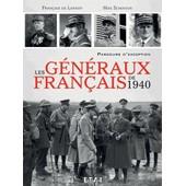Les G�n�raux Fran�ais De 1940 - Parcours D'exception de Fran�ois De Lannoy