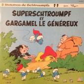 2 Histoires De Schtroumpfs Par Peyo : Superschtroumpf Et Gargamel Le G�n�reux Racont�es Par Doroth�e , La Chanson Des Schtroumpfs Chant�e Par Doroth�e (Livre Disque) - Doroth�e (Peyo)