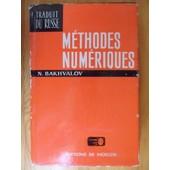 M�thodes Num�riques - Analyse, Alg�bre, �quations Diff�rentielles Ordinaires (Traduit Du Russe Par Irina P�trova) de Nikola� Bakhvalov (Docteur �s Sciences Math�matiques)