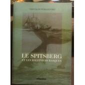 Le Spitsberg Et Les Baleiniers Basques de Romanovsky, Vsevolod