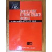 �l�ments De La Th�orie Des Fonctions Et De L'analyse Fonctionnelle (Traduit Du Russe Par Michel Dragnev) de Andr� Kolmogorov & Serge Fomine
