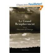 Le Grand Remplacement Suivi Du Discours D'orange de Renaud Camus