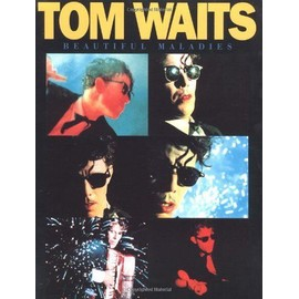 Tom Waits: Beautiful Maladies Piano,  Vocal & Guitar (with Chord Boxes)