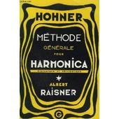 Methode Generale Pour Harmonica - Diatonique Et Chromatique - Complete Pour Soliste - 16� Edition. de albert raisner