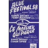 Ce Mossieu Qui Parle + Blue Festival 58 - Piano + Saxo Alto Mib + Contrebasse + Trombone + Tenor / Clarinette Sib + Violon / Accordeon + Guitare Electrique ( Pour Ce Mossieur Qui Parle ). de sidney bechet