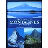 Les Plus Belles Montagnes Du Monde Des Alpes Au Toit Du Monde de Karolin K�ntzel