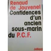 Confidences D'un Ancien Sous-Marin Du P.C.F de De Jouvenel