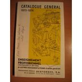 Catalogue G�n�ral 1973-1974 Enseignement Professionnel 4eme Trimestre de Desforges