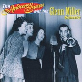 With The Andrews Sisters : Chesterfield Broadcasts Vol. 1 - Glenn Miller And His Orchestra