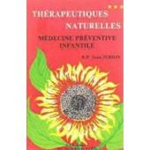 Therapeutiques Naturelles Medecine Pr�ventive Infantile de Jurion Jean