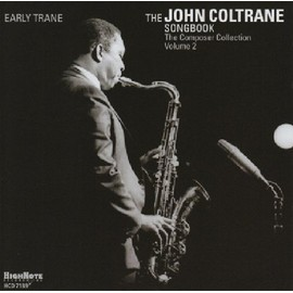 The John Coltrane songbook : The composer collection Vol. 2, early trane