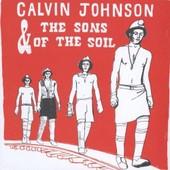 Calvin Johnson & The Sons Of The Soil - Calvin Johnson