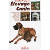 Guide Pratique �levage Canin de dominique granjean-philippe piersin-sarah rivi�re-aurelien grellet-cassandre boogaerts-laurence colliard