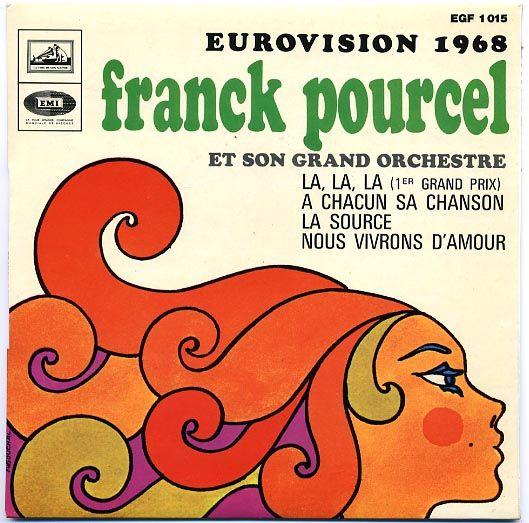 Eurovision 1968 : La La La + A Chacun Sa Chanson + La Source + Nous Vivrons D'amour - Franck Pourcel