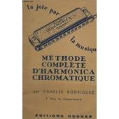 Methode Complete D'harmonica Chromatique - 1� Prix De Concervatoire. de RODRIGUEZ CHARLES
