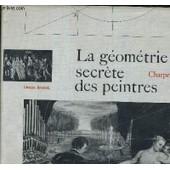 Charpentes La Geometrie Secrete Des Peintres. de CHARLES BOULEAU