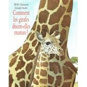 Comment Les Girafes Disent Elles Maman? de GERALD, STEHR