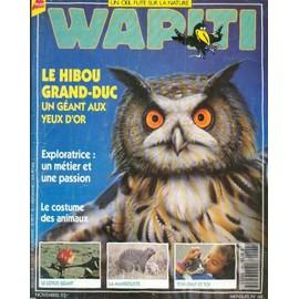Wapiti N�68 - Le Hibou Grand-Duc Un Geant Aux Yeux D'or - Exploratrice: Un Metier Et Une Passion - Le Lotus Geant - La Mangouste - Ton Chat Et Toi