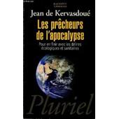 Les Precheurs De L'apocalypse Pour En Finir Avec Les Delires Ecoligiques Et Sanitaires. de DE KERVASDOUE JEAN