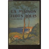 La Maison Des Flots Jolis. Cours Moyen. Roman Scolaire. de �douard jauffret