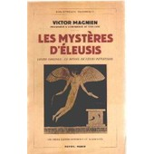 Les Mysteres D'eleusis / Leurs Origines-Le Rituel De Leurs Initiations de Magnien Victor