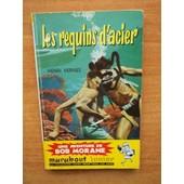Les Requins D'acier Une Aventure De Bob Morane N� 58 [�dition Originale] de HENRI VERNES