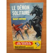 Le Demon Solitaire Une Aventure De Bob Morane N� 186 [�dition Originale] de HENRI VERNES