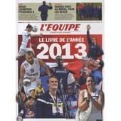 L'equipe - Le Livre De L'ann�e 2013 de Fabrice Jouhaud