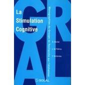 La Stimulation Cognitive - Activation, R��ducation, Stimulation C�r�brales Et Mesures Objectives de Bernard Fran�ois Michel
