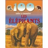 100 Infos � Conna�tre Les �l�phants de Camilla de la Bedoyere