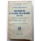 Histoire De La Guerre Sous-Marine 1914-1918 de r.h. gibson