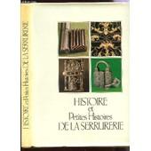 Histoire Et Petites Histoires De La Serrurerie. de COLLECTIF