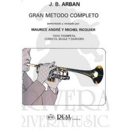 GRAN MÉTODO COMPLETO PARA TROMPETA, CORNETA, BUGLE Y SAXHORN -grande méthode trompette arban - Aumentado y revisado por Maurice André y Michel Ricquier