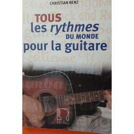 TOUS LES RYTHMES DU MONDE POUR LA GUITARE C.BENZ TAB