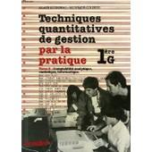 Techniques Quantitatives De Gestion, Par La Pratique, Tome 2, Comptabilite Analytique, Statistique, Informatique de MONCHAL ALAIN