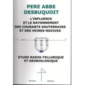 Geobiologie Magnetisme Sourcier Courants Souterrains de Abb� Desbuquoit