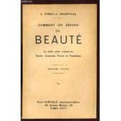 Comment On Defend Sa Beaute - La Lutte Pour Conserver Sante, Jeuness, Force Et Fraicheur / 2e Edition. de FABIUS DE CHMAPVILLE G.