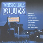 Drivetime Blues 15 Gruisin Groovers - Buddy Guy .Larry Garner. Johnny Marshall Tutu Jones . Carrey Bell . And Any More