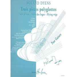 Pièces Polyglottes (3) (Sols d'Ièze, Valse des Loges, Flying wigs) Guitare
