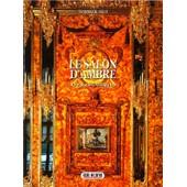Le Salon D'ambre. Le Palais Catherine. Tsarskoe-Selo. (En Langue Fran�aise) de victoria plaude