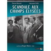 Scandale Aux Champs-Elys�es de Roger Blanc