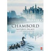Chambord - Nature's Palace de Laurent Charbonnier