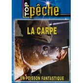 Top P�che - La Carpe, Un Poisson Fantastique de Jean-Philippe Carry