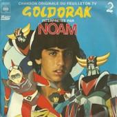 Chanson Originale Du Feuilleton Tv A2 Goldorak : Goldorak (Pierre Delanoe - Pascal Auriat) 2'20 / Version Instrumentale 2'20 - Noam