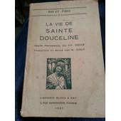 La Vie De Sainte Douceline. Texte Proven�al Du Xiv Si�cle de Gout R. (traduction et notes)